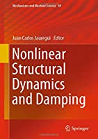Nonlinear Structural Dynamics and Damping (Mechanisms and Machine Science)