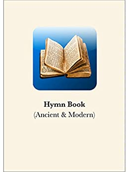 Hymn Book: (Ancient & Modern) by [ilo]