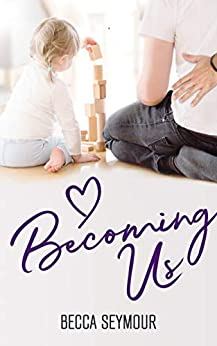 Becoming Us (True-Blue Book 3) by [Seymour, Becca]