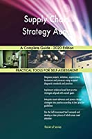 Supply Chain Strategy Audit A Complete Guide - 2020 Edition