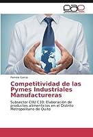 Competitividad de Las Pymes Industriales Manufactureras