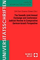 The Seventh Joint Annual Exchange and Conferene: Judicial Review in Comparative German-Israeli Perspective