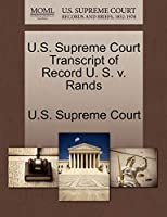 U.S. Supreme Court Transcript of Record U. S. V. Rands