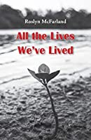 All the Lives We've Lived