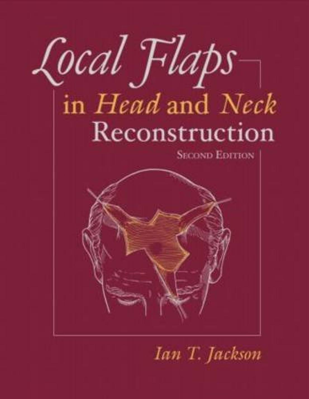 コミットメント検閲透明にLocal Flaps in Head and Neck Reconstruction, Second Edition