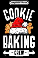 Composition Notebook: Cookie Baking Crew Christmas Holiday  Journal/Notebook Blank Lined Ruled 6x9 100 Pages