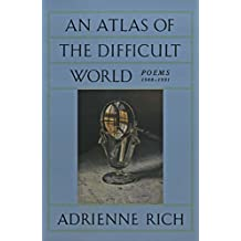 An Atlas of the Difficult World: Poems 1988-1991: Poems, 1988-91