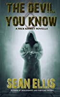 The Devil You Know: A Nick Kismet Novella