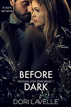 Before Dark: A Dark Romance Thriller (Brothers after Dark Book 1) by [Lavelle, Dori]