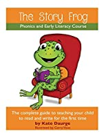 The Story Frog Early Literacy Course: A complete guide to teaching your child to read and write for the first time