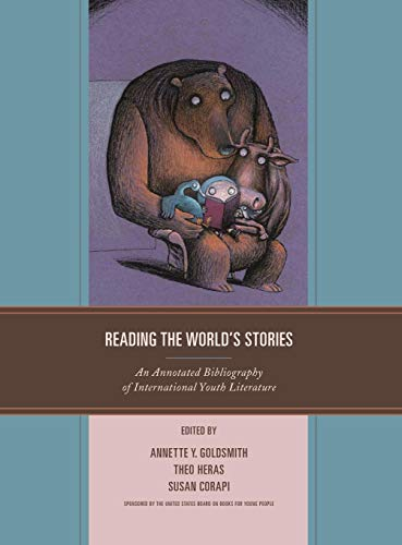 Download Reading the World's Stories: An Annotated Bibliography of International Youth Literature 1442270845
