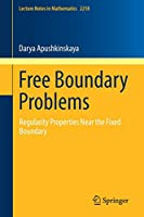 Free Boundary Problems: Regularity Properties Near the Fixed Boundary (Lecture Notes in Mathematics)