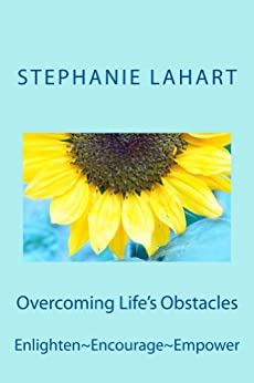 Overcoming Life's Obstacles by [Lahart, Stephanie]