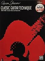 Classic Guitar Technique: Includes Downloadable Audio (Shearer Series)