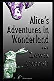 Alice's Adventures in Wonderland: Illustrated and annotated