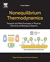 Nonequilibrium Thermodynamics, Fourth Edition: Transport and Rate Processes in Physical, Chemical and Biological Systems