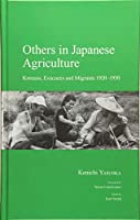Others in Japanese Agriculture: Koreans, Evacuees and Migrants 1920-1950