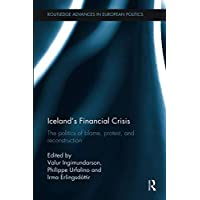 Iceland's Financial Crisis (Routledge Advances in European Politics)