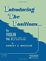 Introducing the Positions for Violin: Second, Fourth, Sixth and Seventh Positions (Rubank Educational Library)