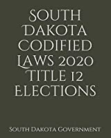 South Dakota Codified Laws 2020 Title 12 Elections