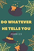 Do Whatever He Tells You John 2:5: Religious Notebook, Journal, Diary (110 Pages, Blank, 6 x 9)