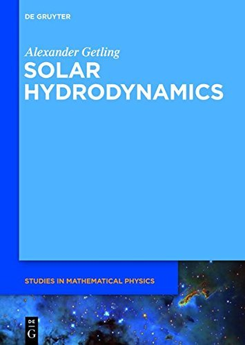 Solar Hydrodynamics (De Gruyter Studies in Mathematical Physics)