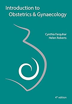 Introduction to Obstetrics and Gynaecology by [Farquhar, Cindy, Roberts, Helen]