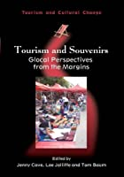 Tourism and Souvenirs: Glocal Perspectives from the Margins (Tourism and Cultural Change) by Unknown(2013-07-04)