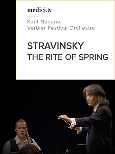 Stravinsky, The Rite of Spring - Kent Nagano - Verbier Festival Orchestra