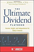The Ultimate Dividend Playbook: Income, Insight and Independence for Today's Investor by Inc. Morningstar Josh Peters(2008-01-02)
