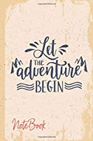 Let the adventure begin NOTEBOOK: Classic Vintage retro notebook  for Camping Journal and Road Trip Planner, Caravan Travel Journal, Glamping Diary, Camp Memory Keepsake or Gift for Campers People Who Love To Travel and adventure size 6x9 with 120 Pages