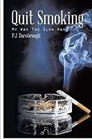 Quit Smoking: my way the slow way [並行輸入品]