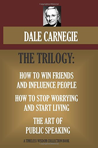 HOW TO WIN FRIENDS AND INFLUENCE PEOPLE; HOW TO STOP WORRYING AND START LIVING; THE ART OF PUBLIC SPEAKING: The Dale Carnegie Trilogy. (Timeless Wisdom Collection)の詳細を見る