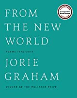 From the New World: Poems 1976-2014