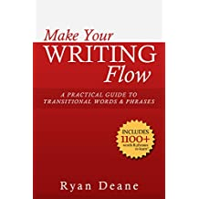 Make Your Writing Flow: A Practical Guide to Transitional Words and Phrases