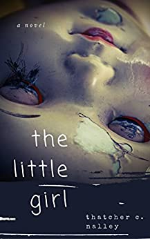 The Little Girl by [Nalley, Thatcher C]