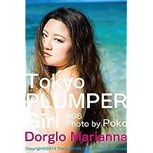 Tokyo PLUMPER Girl #06 -Dorglo Marianna- (Tokyo MINOLI-do) (Japanese Edition)