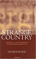 Strange Country: Modernity and Nationhood : In Irish Writing Since 1790 (Clarendon Lectures in English Literature, 1995)