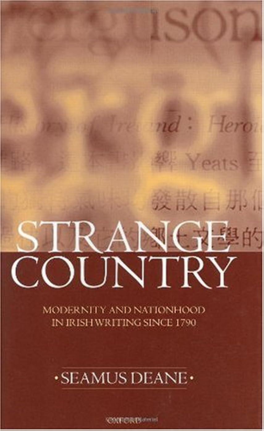 恥必要性早めるStrange Country: Modernity and Nationhood : In Irish Writing Since 1790 (Clarendon Lectures in English Literature, 1995)