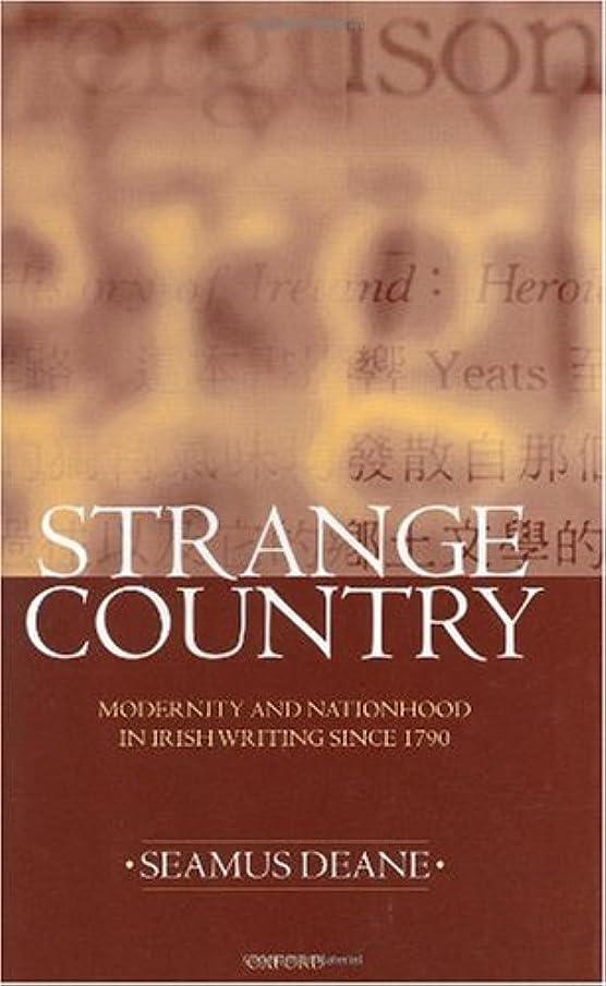 開いた消化喉頭Strange Country: Modernity and Nationhood : In Irish Writing Since 1790 (Clarendon Lectures in English Literature, 1995)