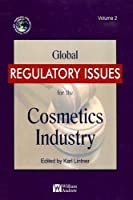 Global Regulatory Issues for the Cosmetics Industry (Personal Care and Cosmetic Technology)