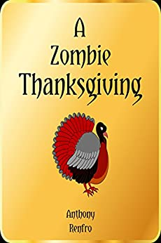 A Zombie Thanksgiving by [Renfro, Anthony]