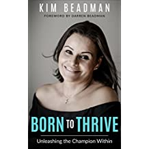 Born to Thrive: Unleashing the Champion Within