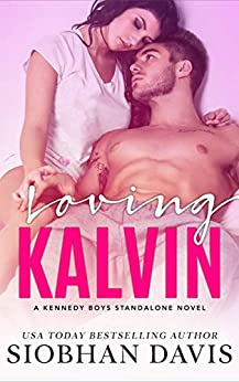 Loving Kalvin: A Stand-Alone Second Chance Romance (The Kennedy Boys Book 4) by [Davis, Siobhan]