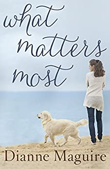 What Matters Most by [Maguire, Dianne]