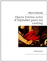 Opera Intima Suivi D'Alphabet Pour Un Casting