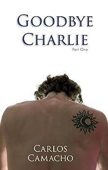Goodbye Charlie by [Camacho, Carlos]
