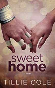 Sweet Home (Sweet Home Series Book 1) by [Cole, Tillie]