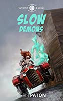 Slow Demons (The Adventures of Hanover & Singh)