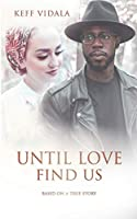 Until love find us